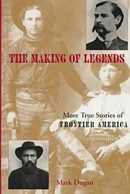 Image for Making of Legends: More True Stories of Frontier America