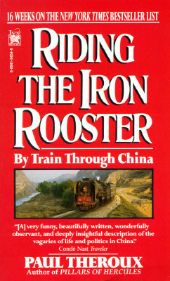Riding The Iron Rooster, Paul Theroux
