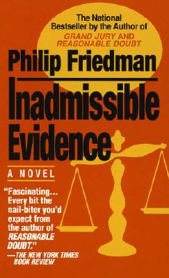 Inadmissible Evidence, Friedman, Philip