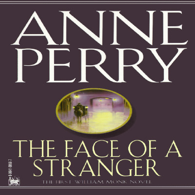 The Face of a Stranger (William Monk Novels (Paperback)), ANNE PERRY