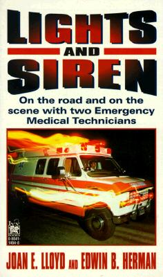 Image for LIGHTS AND SIREN: On the Road and on the Scene wit