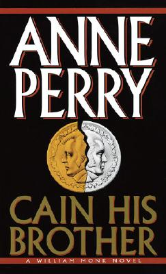 Cain His Brother (William Monk Novels (Paperback)), ANNE PERRY
