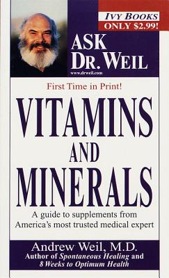 Image for Vitamins and Minerals (Ask Dr. Weil)