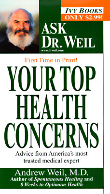 Image for Your Top Health Concerns (Ask Dr. Weil)