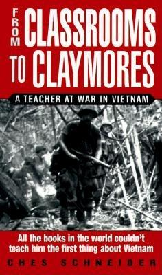 From Classrooms to Claymores: A Teacher at War in Vietnam, Schneider, Ches