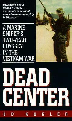 Image for DEAD CENTER : A MARINE SNIPER'S TWO-YEAR
