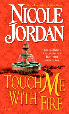 Touch Me With Fire, Nicole Jordan