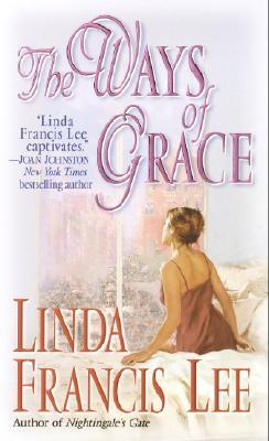 Ways of Grace, LINDA FRANCIS LEE