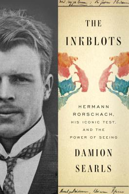 Image for The Inkblots: Hermann Rorschach, His Iconic Test, and the Power of Seeing