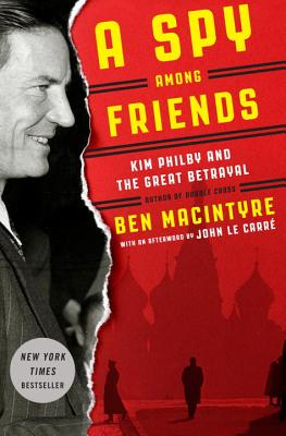 Image for SPY AMONG FRIENDS : KIM PHILBY AND THE