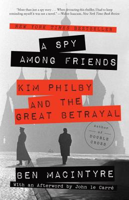Image for A Spy Among Friends: Kim Philby and the Great Betrayal
