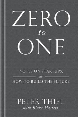 Image for Zero to One: Notes on Startups, or How to Build the Future  **SIGNED 2X, 1st Edition /1st Printing + Photo**