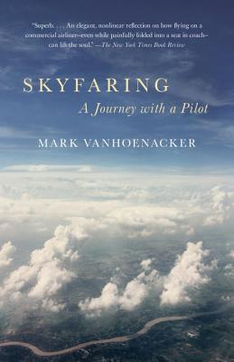 Image for Skyfaring: A Journey with a Pilot (Vintage Departures)
