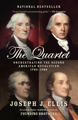 Image for QUARTET, THE ORCHESTRATING THE SECOND AMERICAN REVOLUTION 1783-1789
