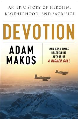 Image for Devotion: An Epic Story of Heroism, Brotherhood, and Sacrifice
