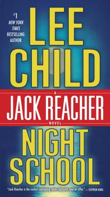 Night School: A Jack Reacher Novel, Lee Child
