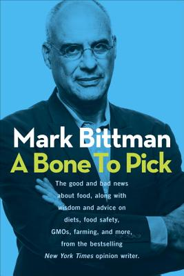 Image for Bone to Pick: The good and bad news about food, with wisdom and advice on diets,