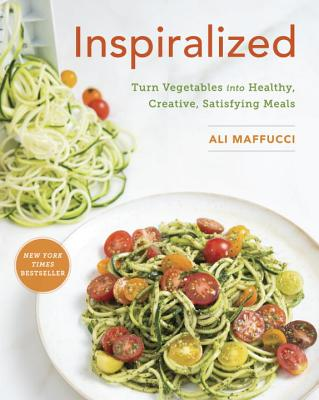 Image for Inspiralized: Eat Well, Feel Good, and Transform Your Vegetables into Fresh, Satisfying Meals