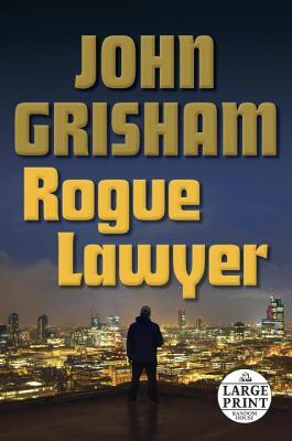 Image for Rogue Lawyer: A Novel (Random House Large Print)