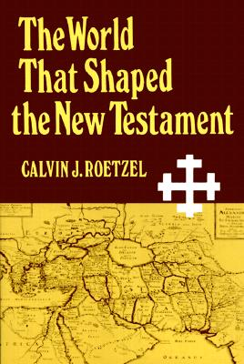 Image for The World That Shaped the New Testament