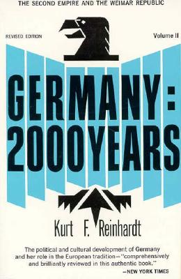 Germany 2000 Years: Volume 2: The Second Empire and the Weimar Republic, Reinhardt, Kurt