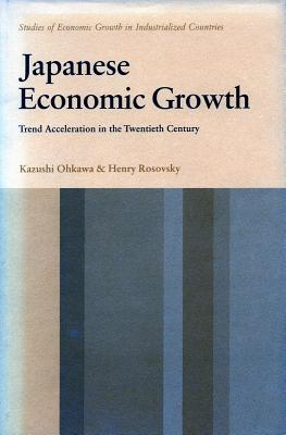 Image for Japanese Economic Growth: Trend Acceleration in the Twentieth Century (Studies of economic growth in industrialized countries)