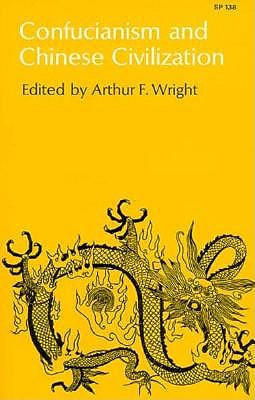 Confucianism and Chinese Civilization, ARTHUR F. WRIGHT