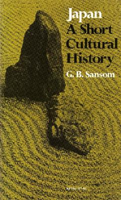 "Japan : A Short Cultural History, ""SANSOM, GEORGE B."""