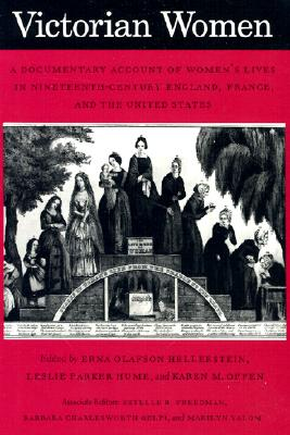 Image for Victorian Women: A Documentary Account of Women's Lives in Nineteenth-Century England, France, and the United States