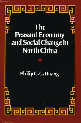Image for The Peasant Economy and Social Change in North China