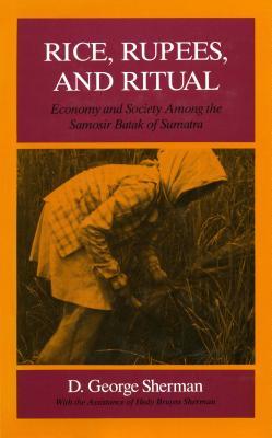 Image for Rice, Rupees, and Ritual : Economy and society among the Samosir Batak of Sumatra