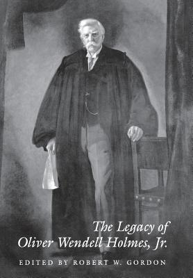 Image for The Legacy of Oliver Wendell Holmes, Jr (Jurists: Profiles in Legal Theory)