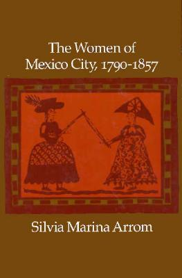 Image for The Women of Mexico City, 1790-1857