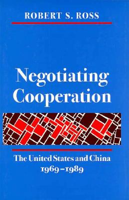 Image for Negotiating Cooperation: The United States and China, 1969-1989