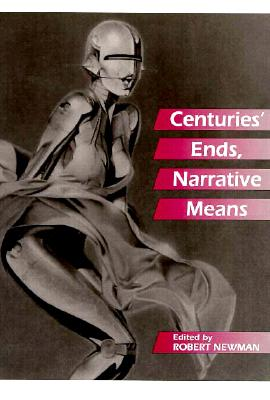 Image for Centuries' Ends, Narrative Means
