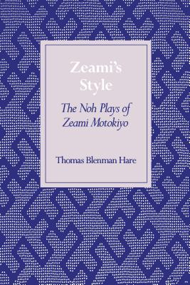 Image for Zeami's Style: The Noh Plays of Zeami Motokiyo