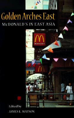 Image for GOLDEN ARCHES EAST MCDONALD'S IN EAST ASIA