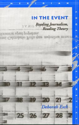 Image for In the Event: Reading Journalism, Reading Theory (Meridian: Crossing Aesthetics)