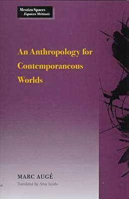 Image for An Anthropology for Contemporaneous Worlds (Mestizo Spaces / Espaces Metisses)
