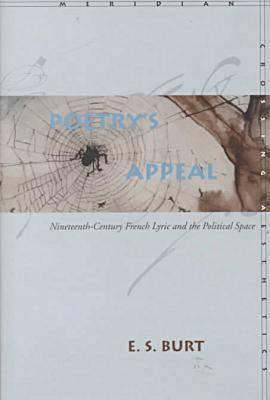 Image for Poetry?s Appeal: Nineteenth-Century French Lyric and the Political Space (Meridian: Crossing Aesthetics)