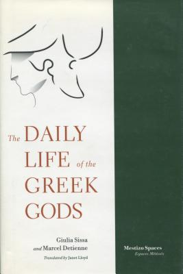 Image for The Daily Life of the Greek Gods (Mestizo Spaces / Espaces Métissés)