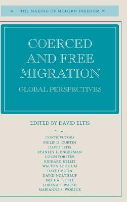 Image for Coerced and Free Migration: Global Perspectives (The Making of Modern Freedom)