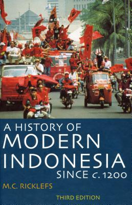 Image for A History of Modern Indonesia Since c. 1200: Third Edition