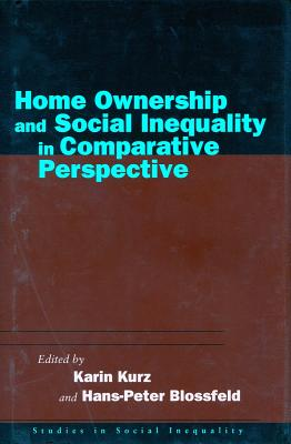 Image for Home Ownership and Social Inequality in Comparative Perspective (Studies in Social Inequality)