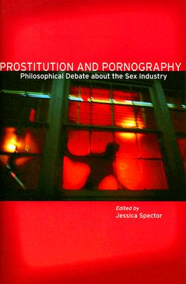 Image for Prostitution and Pornography: Philosophical Debate About the Sex Industry