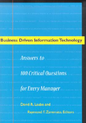 Image for Business Driven Information Technology: Answers to 100 Critical Questions for Every Manager