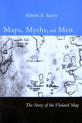 Image for Maps, Myths, and Men: The Story of the Vinland Map
