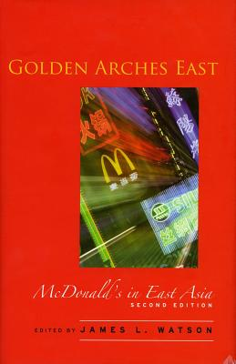 Image for Golden Arches East: McDonald's in East Asia Second Edition