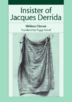 Insister of Jacques Derrida, Cixous, H�l�ne