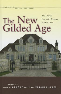 Image for The New Gilded Age: The Critical Inequality Debates of Our Time (Studies in Social Inequality)